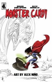 Monster Candy: A Very Alien Halloween ebook by Brian Phillipson,Alex Murillo,Alex Nino,Alex Nino,Alex Nino,Phil Phillipson