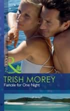 Fiancée for One Night (Mills & Boon Modern) ebook by Trish Morey
