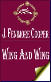 Wing and Wing ebook by James Fenimore Cooper