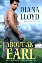 About an Earl ebook by Diana Lloyd