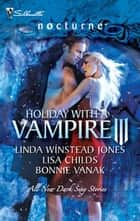 Holiday with a Vampire III - Sundown\Nothing Says Christmas Like a Vampire\Unwrapped ebook by Linda Winstead Jones, Lisa Childs, Bonnie Vanak