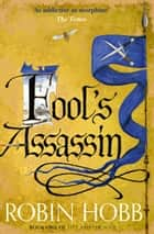 Fool's Assassin (Fitz and the Fool, Book 1) ebook by Robin Hobb