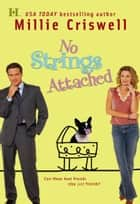 No Strings Attached (Mills & Boon M&B) ebook by Millie Criswell