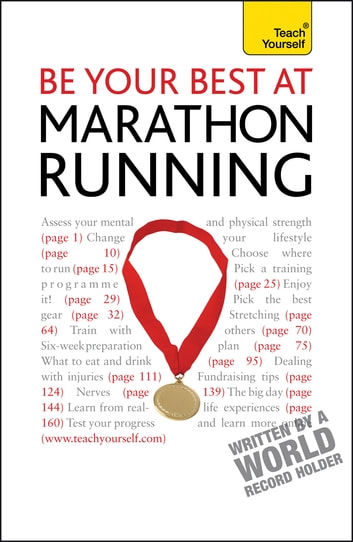 Be Your Best At Marathon Running - The authoritative guide to entering a marathon, from training plans and nutritional guidance to running for charity ebook by Tim Rogers