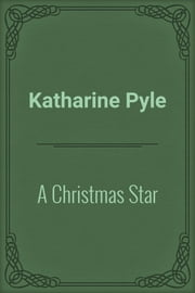 A Christmas Star ebook by Katharine Pyle