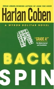 Back Spin - A Myron Bolitar Novel ebook by Harlan Coben