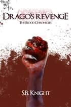 Drago's Revenge-Book 2 in The Blood Chronicles ebook by SB Knight