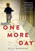 One More Day ebook by Kelly Simmons