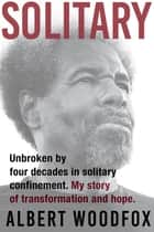 Solitary eBook by Albert Woodfox