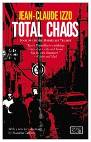 Total Chaos ebook by Jean-Claude Izzo,Howard Curtis