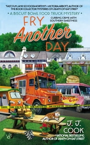 Fry Another Day ebook by J. J. Cook
