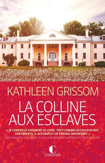 La Colline aux esclaves - La Colline aux esclaves, T1 ebook by Kathleen Grissom