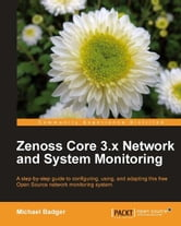 Zenoss Core 3.x Network and System Monitoring ebook by Michael Badger