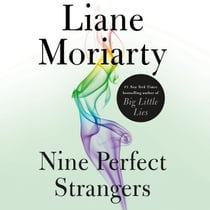 Nine Perfect Strangers audiobook by Liane Moriarty, Caroline Lee
