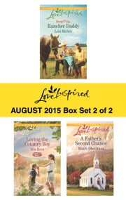 Love Inspired August 2015 - Box Set 2 of 2 - An Anthology ebook by Lois Richer, Mia Ross, Mindy Obenhaus