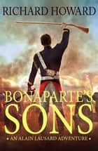 Bonaparte's Sons ebook by Richard Howard