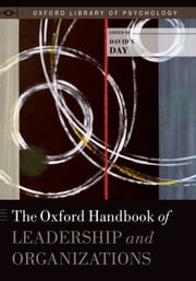 The Oxford Handbook of Leadership and Organizations ebook by David Day