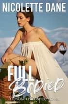 Full Bodied: A Lesbian Romance Novel ebook by Nicolette Dane