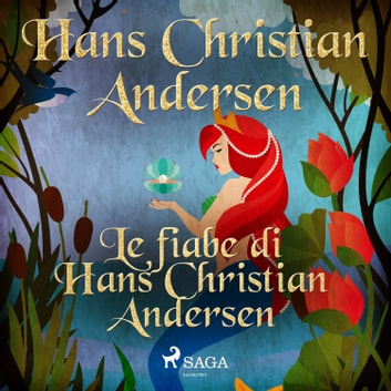 Le fiabe di Hans Christian Andersen audiobook by Hans Christian Andersen
