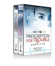 Prescription for Trouble Bundle #2, Medical Error & Lethal Remedy - eBook [ePub] - Prescription for Trouble ebook by Richard L. Mabry, M.D.