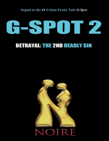 Betrayal: The 2nd Deadly Sin (G-Spot 2: The Seven Deadly Sins) ebook by Noire