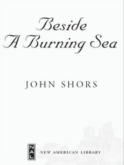 Beside a Burning Sea ebook by John Shors