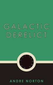 Galactic Derelict ebook by Andre Norton