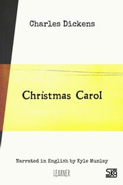 Christmas Carol (with audio) - Read-aloud eBook with English audio narration for language learning ebook by Charles Dickens