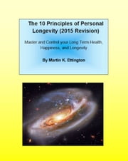 The 10 Principles of Personal Longevity (2015 Version) ebook by Martin Ettington