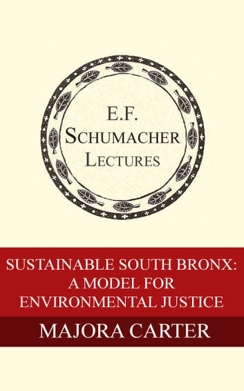 Sustainable South Bronx: A Model For Environmental Justice ebook by Majora Carter,Hildegarde Hannum
