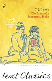 The Songs of a Sentimental Bloke: Text Classics ebook by C.J. Dennis,Jack Thompson