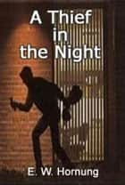 A Thief in the Night ekitaplar by E.W. Hornung