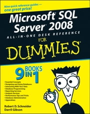 Microsoft SQL Server 2008 All-in-One Desk Reference For Dummies ebook by Robert D. Schneider,Darril Gibson