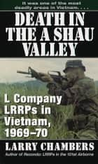 Death in the A Shau Valley - L Company LRRPs in Vietnam, 1969-70 ebook by