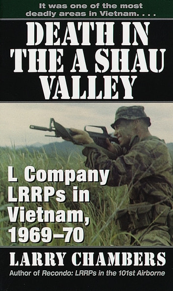 Death in the A Shau Valley - L Company LRRPs in Vietnam, 1969-70 ebook by Larry Chambers