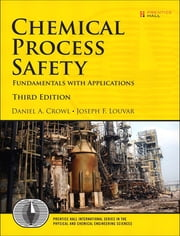 Chemical Process Safety - Fundamentals with Applications: Fundamentals with Applications ebook by Daniel A. Crowl,Joseph F. Louvar