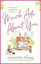 Much Ado About You - the perfect cosy getaway romance read for 2021 ebook by Samantha Young