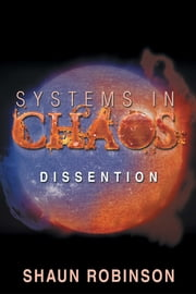 Systems in Chaos - Dissention ebook by Shaun Robinson
