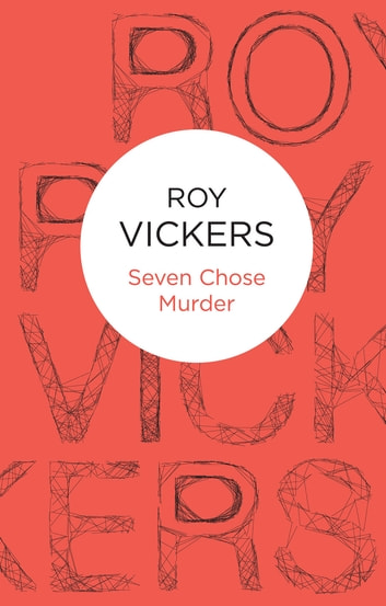 Seven Chose Murder ebook by Roy Vickers