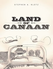 Land of Canaan ebook by Stephen A. Klotz