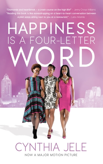 Happiness is a four-letter word ebook by Cynthia Jele