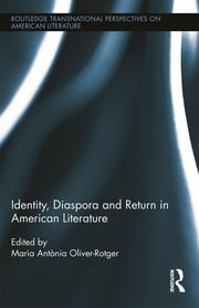 Identity, Diaspora and Return in American Literature ebook by Maria Antònia Oliver-Rotger