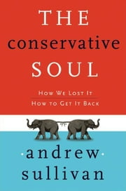 The Conservative Soul - The Politics of Human Difference ebook by Andrew Sullivan