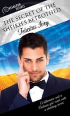 The Secret of the Sheikh's Betrothed ebook by