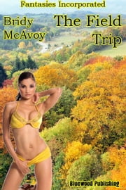 Fantasies Incorporated: The Field Trip ebook by Bridy McAvoy