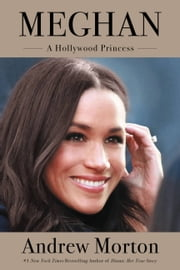 Meghan - A Hollywood Princess 電子書 by Andrew Morton