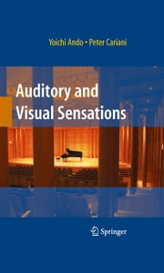 Auditory and Visual Sensations ebook by Peter Cariani,Yoichi Ando