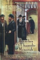 Branches of the Chassidic Menorah Volume 2 ebook by Sichos In English