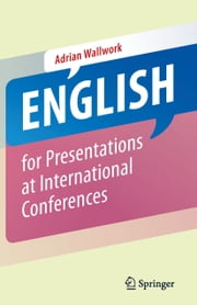 English for Presentations at International Conferences ebook by Adrian Wallwork