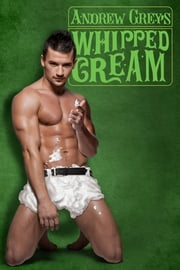 Whipped Cream ebook by Andrew Grey